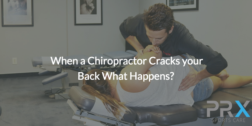 When a Chiropractor Cracks your Back What Happens? | PRx Sports Care