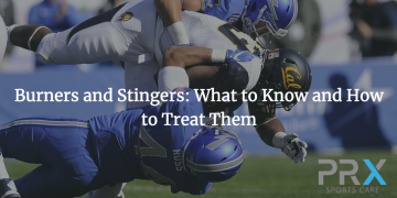 Burners and Stingers: What to Know and How to Treat Them