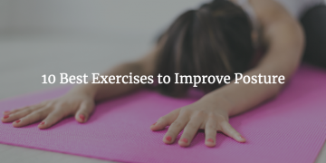 Posture Exercises: 10 Best Exercises to Improve Posture